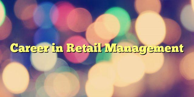 Career in Retail Management