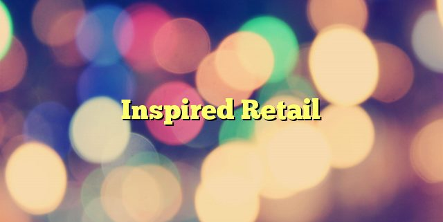 Inspired Retail